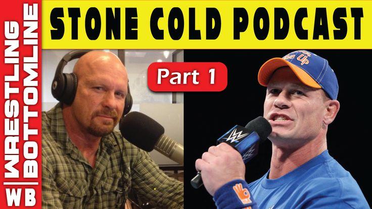 Stone Cold Steve Austin Podcast John Cena Interview 2017 (Part 1)