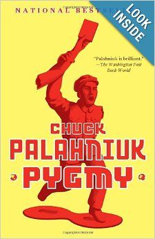 Pygmy: Chuck Palahniuk: 9780307389817: Amazon.com: Books