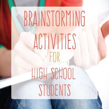 Fast Brainstorming Activities for High School - get students thinking - then writing.