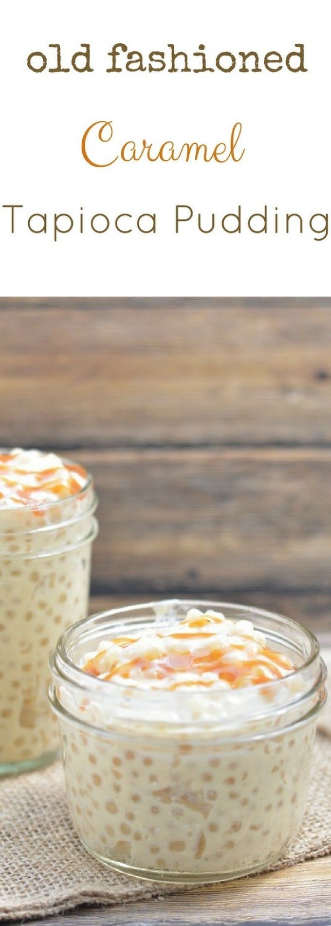 old fashioned caramel tapioca pudding is a creamy delicious pudding ...