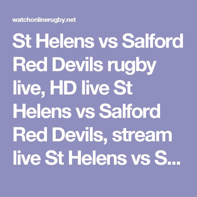 St Helens vs Salford Red Devils rugby live, HD live St Helens vs Salford Red Devils, stream live St Helens vs Salford Red Devils, watch St Helens vs Salford Red Devils online, live coverage St Helens vs Salford Red Devils, streaming live St Helens vs Salford Red Devils, St Helens vs Salford Red Devils live on TV, St Helens vs Salford Red Devils on Tablet, Salford Red Devils vs St Helens rugby live, Salford Red Devils vs St Helens live on Mobile, streaming live Salford Red Devils vs St…