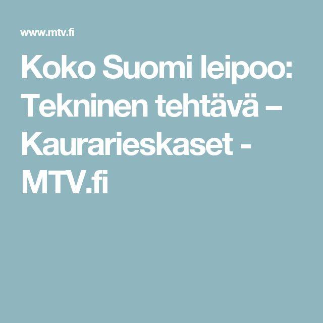 Koko Suomi leipoo: Tekninen tehtävä – Kaurarieskaset - MTV.fi