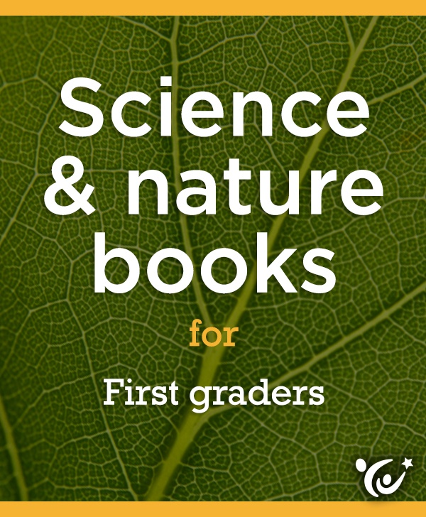 A book list to inspire first graders to discover the natural world around them.