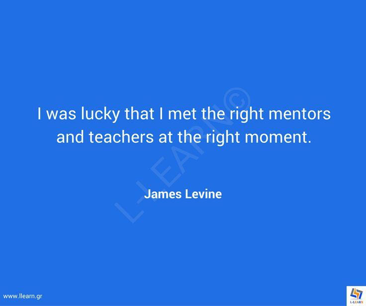 Γνωμικό για την εκπαίδευση 78. #LLEARN #εκπαίδευση #εκπαιδευτικός #μάθηση #απόφθεγμα #γνωμικό #James #Levine #LLEARN