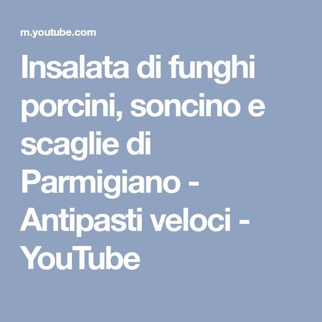 Insalata di funghi porcini, soncino e scaglie di Parmigiano - Antipasti veloci - YouTube