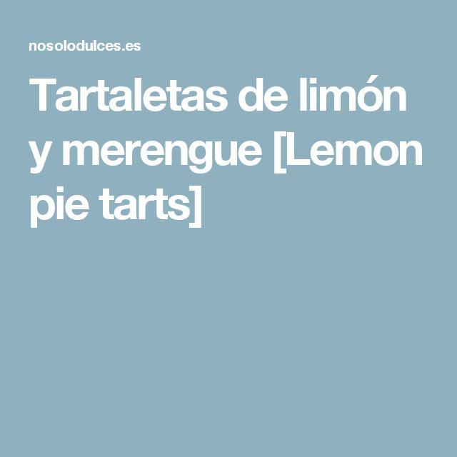 Tartaletas de limón y merengue [Lemon pie tarts]