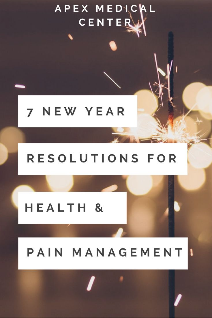7 New Year Resolutions for Health and Pain Management  http://www.apexmedicalcenter.com/blog/new-year-resolutions-health-pain-management #newyearsresolutions #newyear #healthyliving #wellness
