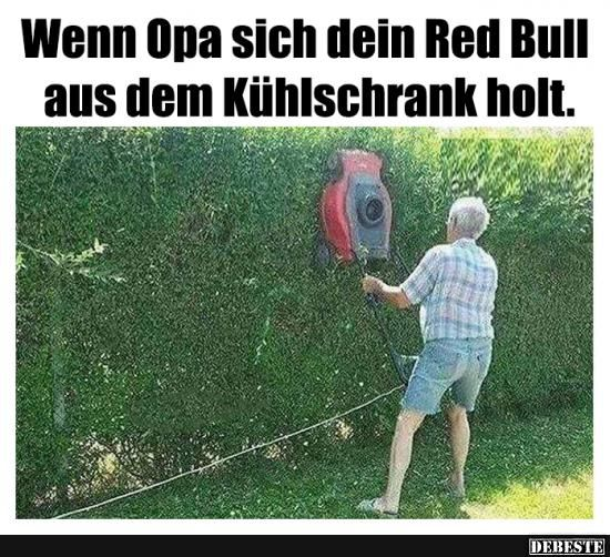 Wenn Opa sich dein Red Bull aus dem Kühlschrank holt..