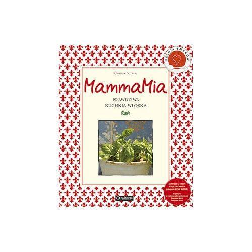 MammaMia. Prawdziwa kuchnia włoska - Christina Bottari