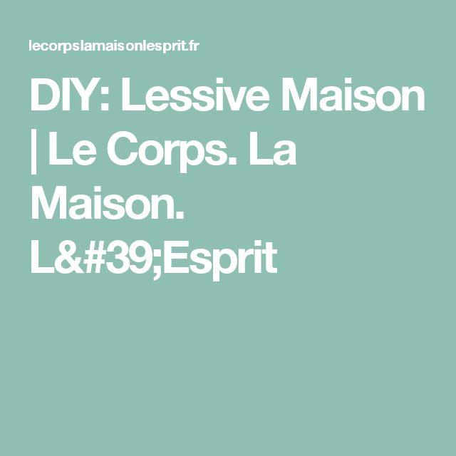 DIY: Lessive Maison | Le Corps. La Maison. L'Esprit