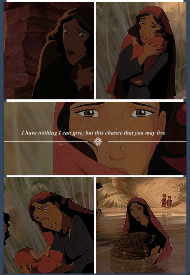 Yocheved -The Prince of Egypt. How many mothers give up their children for the child's own safety?  In animation- Not many. In real life- Way too many.