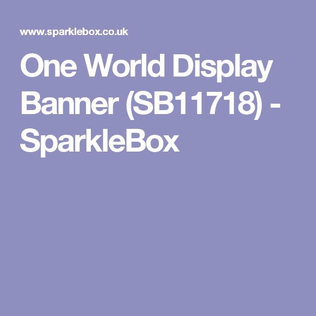 One World Display Banner (SB11718) - SparkleBox