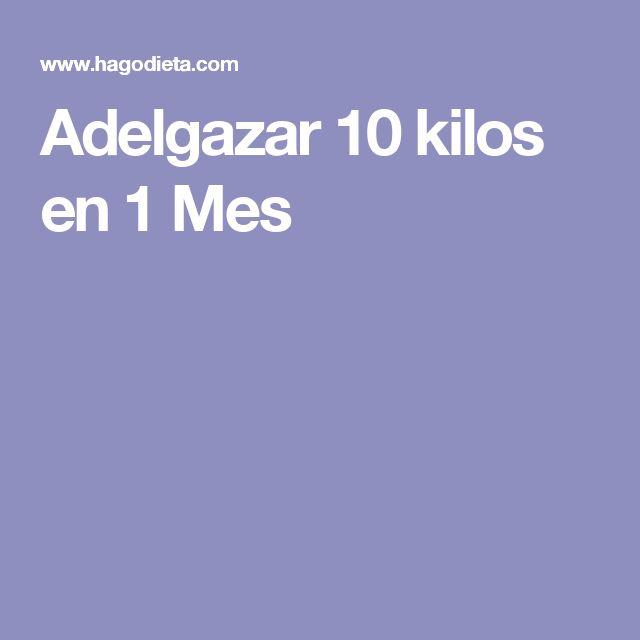 Adelgazar 10 kilos en 1 Mes