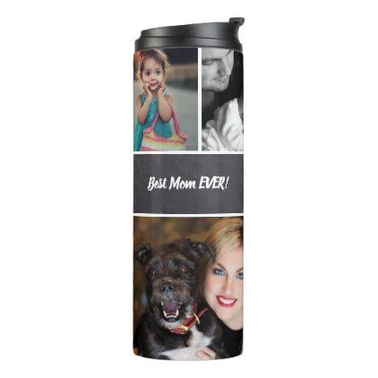 """Personalized """"Best Mom Ever"""" Collage of Photos Thermal Tumbler - photos gifts image diy customize gift idea"""