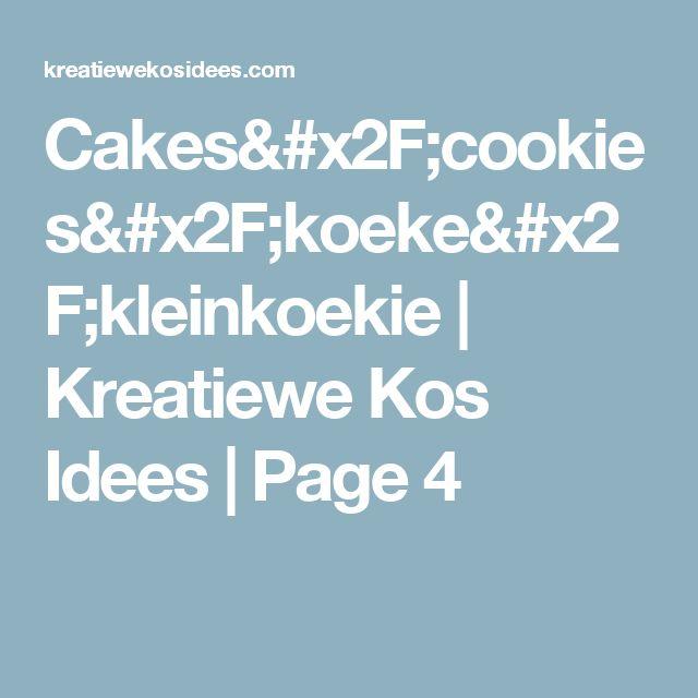 Cakes/cookies/koeke/kleinkoekie | Kreatiewe Kos Idees | Page 4