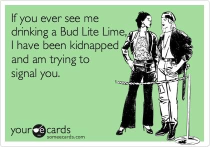 Someecards Drinking Bud Lite Lime