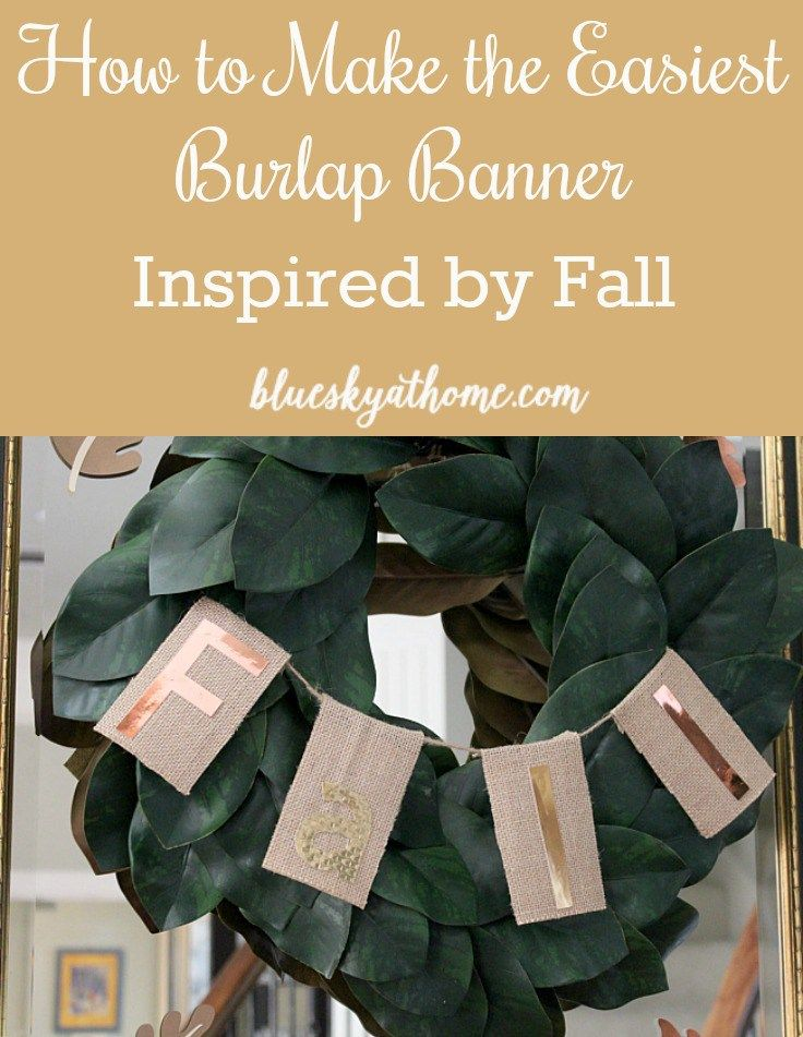 How to Make the Easiest Burlap Banner Inspired by Fall. Easy DIY project adds some rustic charm with a metallic glitz to your fall decorations. BlueskyatHome.com