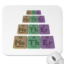 Get a mouse pad for your mother on Mother's day.