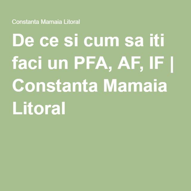 De ce si cum sa iti faci un PFA, AF, IF   Constanta Mamaia Litoral