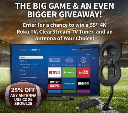 """Win a Insignia 55"""" LED 2160p Smart 4K Ultra HD Roku television, a ClearStream TV HD Tuner Adapter, and your choice of an Antennas Direct TV antenna. Tune into the Big Game LII on February 4, 2018 on NBC, kickoff time TBD."""