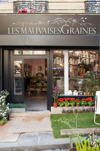 """Les mauvaises graines"" (literally: The Bad Seeds): A concept store dedicated to urban gardening. Where: 25 rue Custine -  PARIS 18"