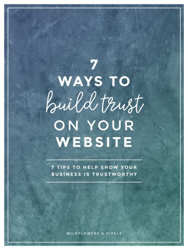 7 Ways To Build Trust On Your Website - Would you like to establish trust on your website? These 7 trust building tips will help you. via @wildflowerspix
