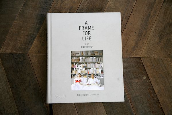 From the Library: A Frame For Life by Ilse Crawford reviewed by The Society Inc.