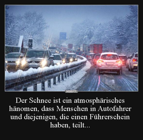 Der Schnee Ist Ein Atmospharisches Hanomen Dass Menschen Lustige Bilder Spruche Witze Echt Lustig Lustige Bilder Lustig Schnee