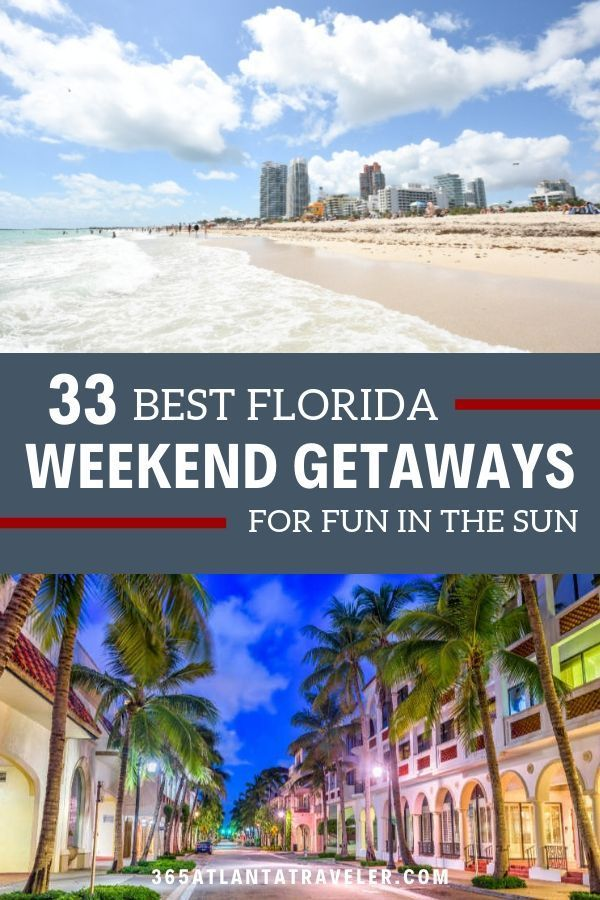 33 Best Weekend Getaways In Florida For Marvelous Memory Making Are You Ready To Take A Weekend Trip Best Weekend Getaways Florida Getaway Weekend Getaways