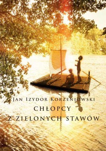 Chłopcy z zielonych stawów - Jan Izydor Korzeniowski