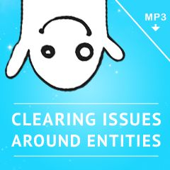 Clearing Issues Around Entities