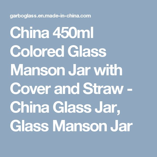China 450ml Colored Glass Manson Jar with Cover and Straw - China Glass Jar, Glass Manson Jar