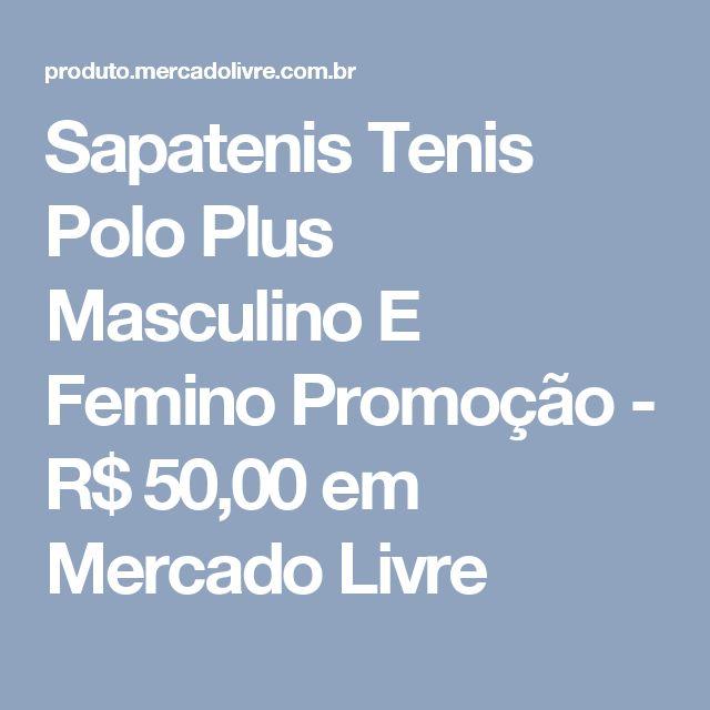 Sapatenis Tenis Polo Plus Masculino E Femino Promoção - R$ 50,00 em Mercado Livre
