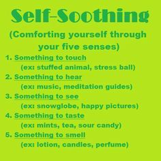 Self-soothing...ideas for coping skills