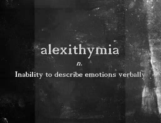 Alexithymia - inability to describe emotions verbally #words