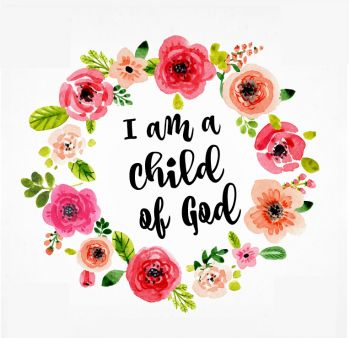 Free printable   I am a child of God