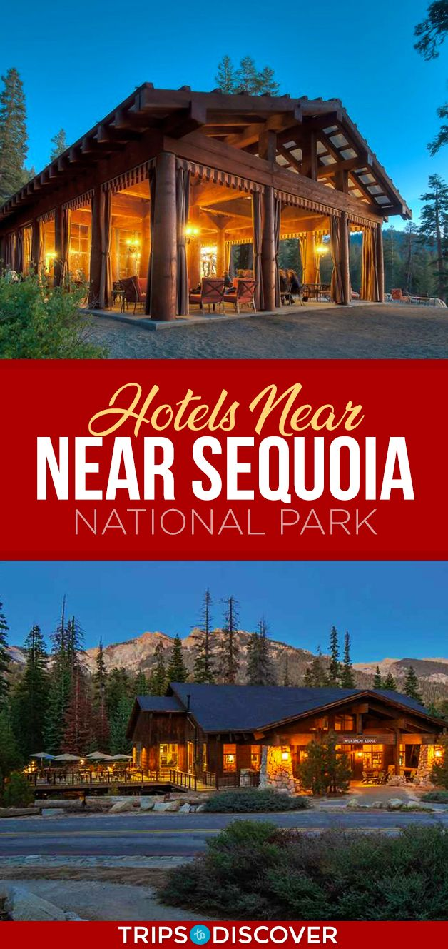 8 Best Hotels Near Sequoia National Park Tripstodiscover Sequoia National Park Hotels Sequoia National Park National Parks America