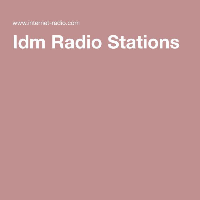 Idm Radio Stations
