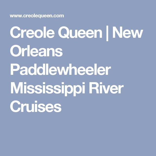 Creole Queen | New Orleans Paddlewheeler Mississippi River Cruises