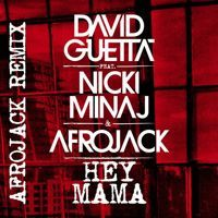 David Guetta ft. Nicki Minaj & Afrojack - Hey Mama (Afrojack Remix) by David Guetta on SoundCloud