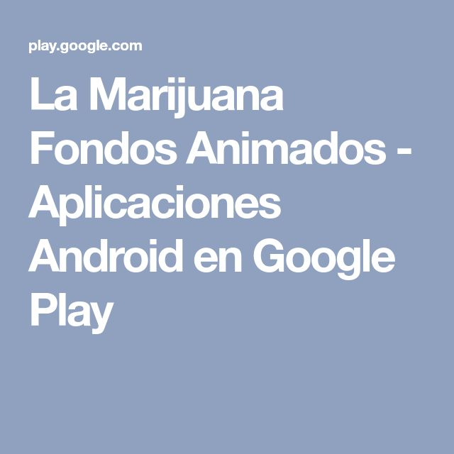 La Marijuana Fondos Animados - Aplicaciones Android en Google Play
