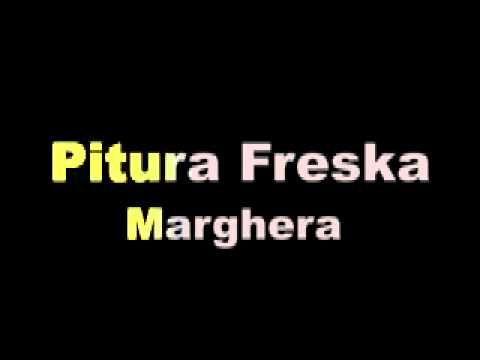 Pitura Freska - Marghera