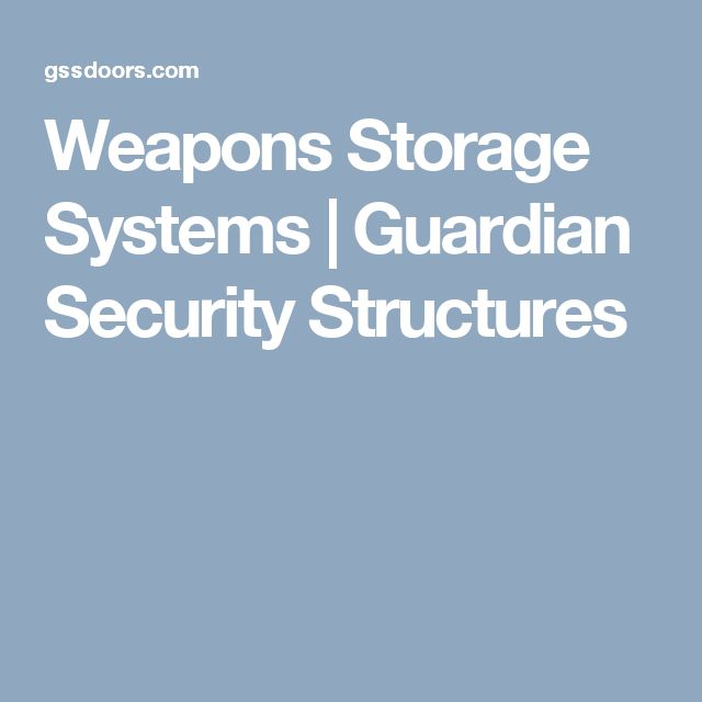 Weapons Storage Systems | Guardian Security Structures