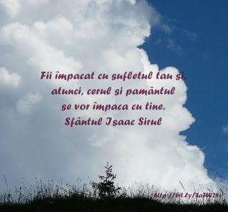 CITATE CU IMAGINI:  Fii împăcat cu sufletul tău şi, atunci, cerul şi ...