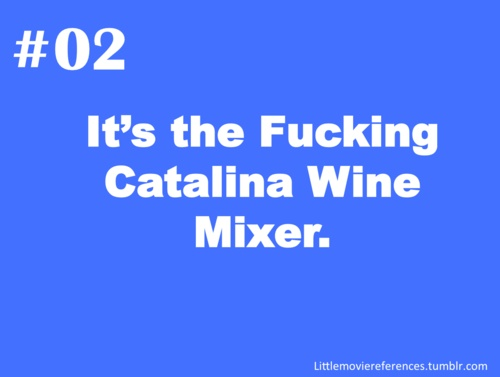 : Favorite Places, Best Movie, Catalina Wine, Funny, Favorite Moviesshow, Wine Mixers, Movie Quotes, Favorite Movie Show, Step Brothers