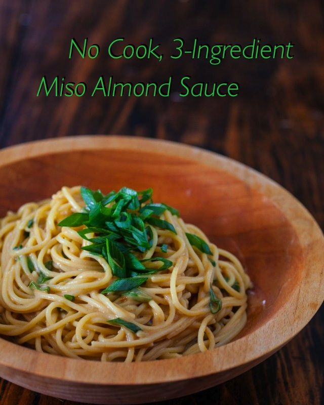 Fastest dinner ever: No Cook, 3-Ingredient Miso Almond Sauce - so easy to make plus how to video.