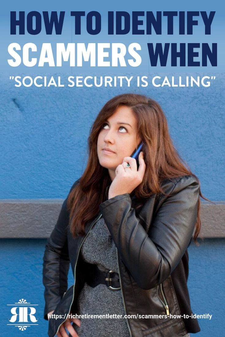 How To Identify Scammers When Social Security Is Calling Stop Scammers From Taking Away Your Hard Earned Scammers Investing For Retirement Social Security