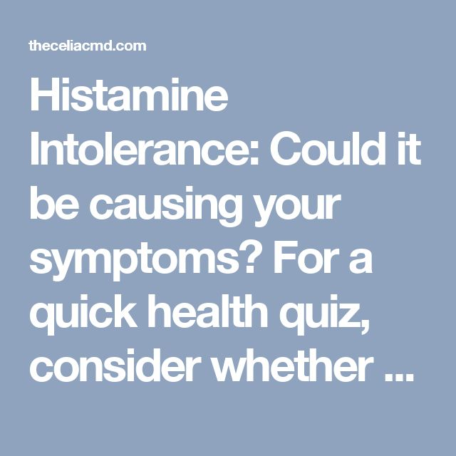 Histamine Intolerance: Could it be causing your symptoms?  For a quick health quiz, consider whether you suffer from any of the following common symptoms:  • Rashes, Hives or Eczema • Headaches or migraines • Diarrhea • Low blood pressure • Itchy eyes/runny nose/congestion • Premenstrual cramping or headaches  These are very general symptoms and have many potential causes, but one possibility that isn't discussed often is a condition called histamine intolerance. What is histamine?…
