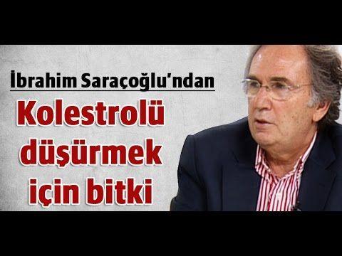İbrahim Saraçoğlu - Kolestrolü düşürmek için bitki - YouTube