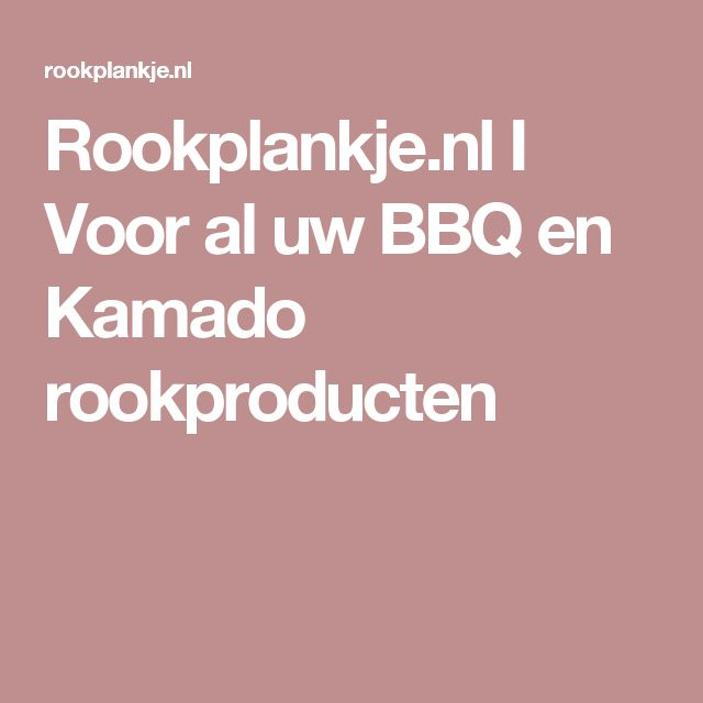 Rookplankje.nl I Voor al uw BBQ en Kamado rookproducten